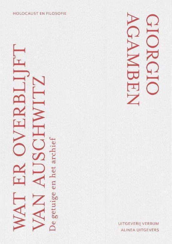 Wat er overblijft van Auschwitz? - Giorgio Agamben | Readingchampions.org.uk