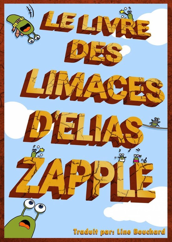 Le Livre des Limaces d'Elias Zapple