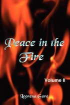Peace in the Fire Volume II