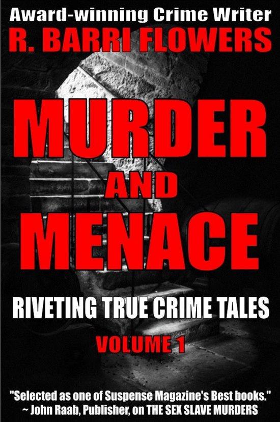 Omslag van Murder and Menace: Riveting True Crime Tales (Vol. 1)