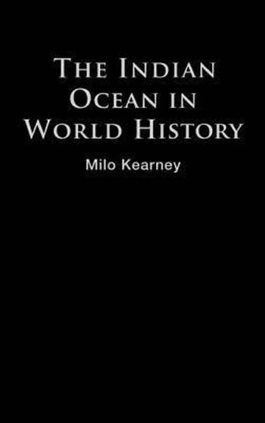 Boek cover The Indian Ocean in World History van Milo Kearney (Hardcover)