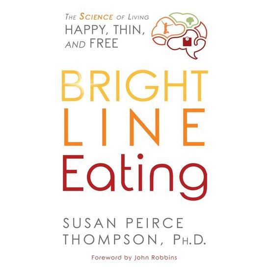 Boek cover Bright Line Eating van Susan Peirce Thompson (Onbekend)
