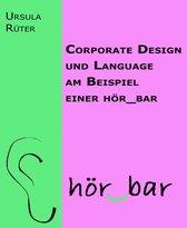 Corporate Design und Language am Beispiel einer hör_bar