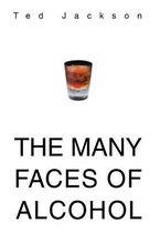 The Many Faces of Alcohol