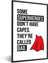 Foto in lijst - Cadeau voor vader met tekst - Superheroes fotolijst zwart 40x60 cm - Poster in lijst (Wanddecoratie woonkamer / slaapkamer)