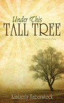 Under This Tall Tree: A Collection of Poetry