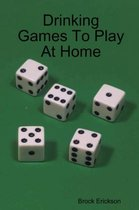 Drinking Games To Play At Home