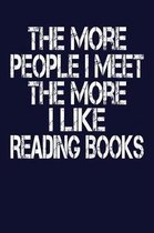 The More People I Meet The More I Like Reading Books