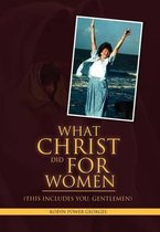 What Christ Did for Women