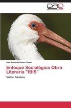 Enfoque Sociologico Obra Literaria Ibis