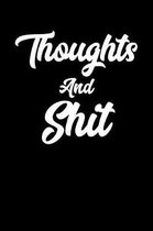 Thoughts And Shit