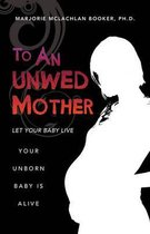 To an Unwed Mother