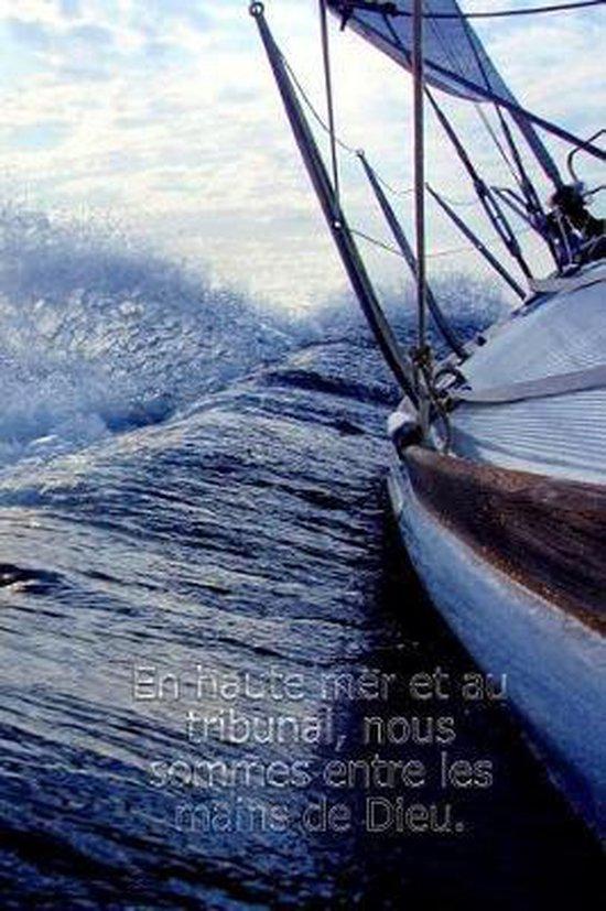 En haute mer et au tribunal, nous sommes entre les mains de Dieu.