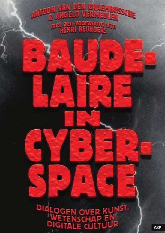 Baudelaire in Cyberspace - Antoon van den Braembussche |