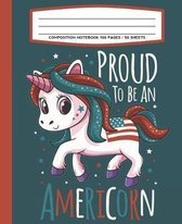 Composition Notebook 100 Pages / 50 Sheets Proud To Be An Americorn