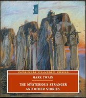 The Mysterious Stranger, and Other Stories