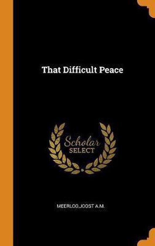 Boek cover That Difficult Peace van Joost A M Meerloo (Hardcover)