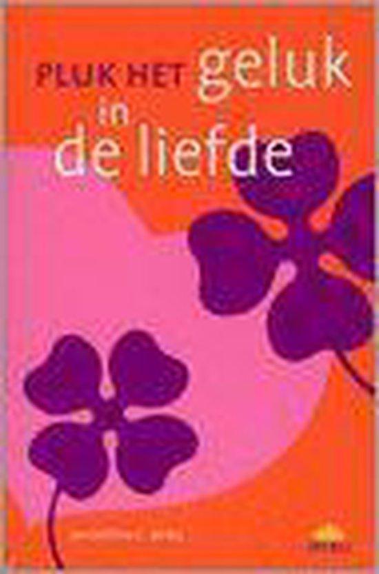 Pluk Het Geluk In De Liefde - Maarten C. Berg |