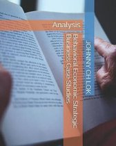 Behavioral Economic Strategic Business Case Studies