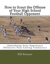 How to Scout the Offense of Your High School Football Opponent