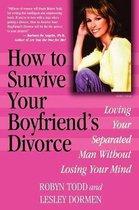 How to Survive Your Boyfriend's Divorce
