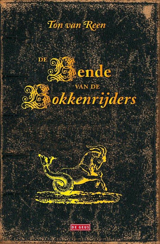 De Bende Van De Bokkenrijders - Ton van Reen |
