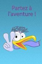 Partez l'aventure !
