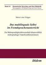 Das multilinguale Selbst im Fremdsprachenunterricht. Zur Mehrsprachigkeitsbewusstheit lebensweltlich mehrsprachiger Franz sischlerner(innen)