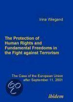 The Protection of Human Rights and Fundamental Freedoms in the Fight against Terrorism. The Case of the European Union after September 11, 2001