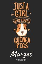 Just A Girl Who Loves Guinea Pigs - Margot - Notebook