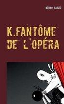 K.fantome de l'opera