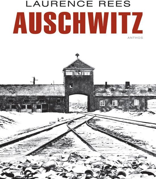 Boek cover Auschwitz van Laurence Rees (Paperback)