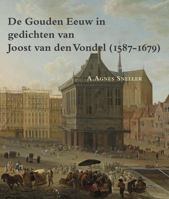 Zeven Provincien reeks 33 - De gouden eeuw in gedichten van Joost van den Vondel (1587-1679) - A. Agnes Sneller |