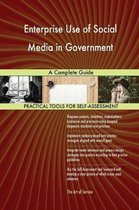 Enterprise Use of Social Media in Government a Complete Guide