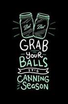 Grab Your Balls It's Canning Season