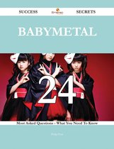 Babymetal 24 Success Secrets - 24 Most Asked Questions On Babymetal - What You Need To Know