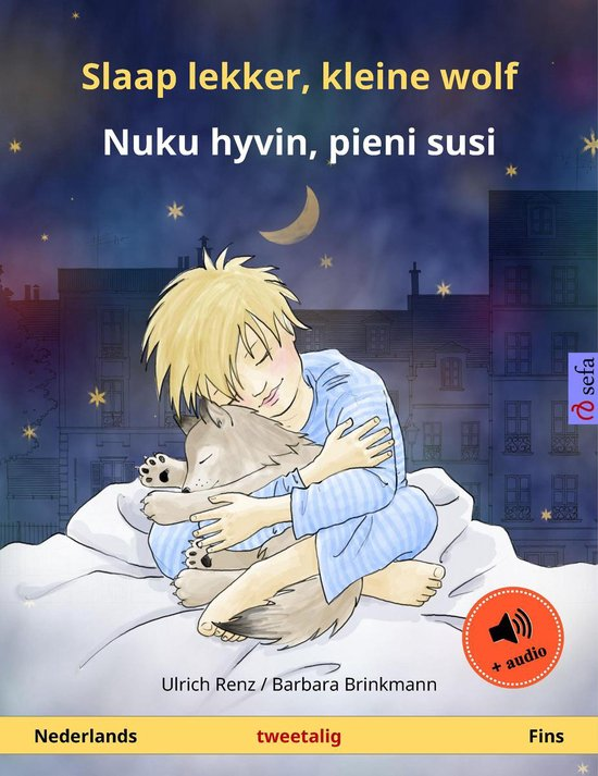 Sefa prentenboeken in twee talen - Slaap lekker, kleine wolf – Nuku hyvin, pieni susi (Nederlands – Fins) - Ulrich Renz |