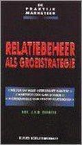 Relatiebeheer als groeistrategie (praktijk marketeer)