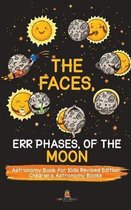 The Faces, Err Phases, of the Moon - Astronomy Book for Kids Revised Edition - Children's Astronomy Books