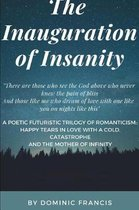The Inauguration of Insanity (REVISED EDITION)