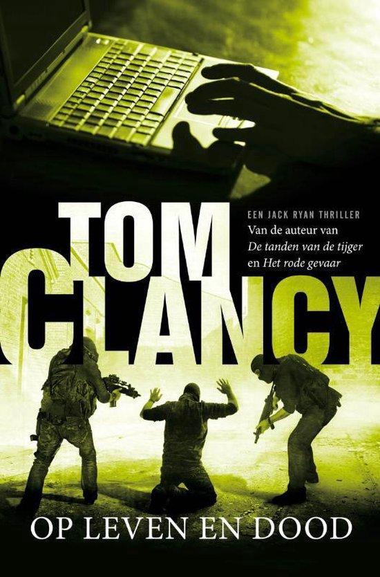 Jack Ryan 13 - Op leven en dood - Tom Clancy  