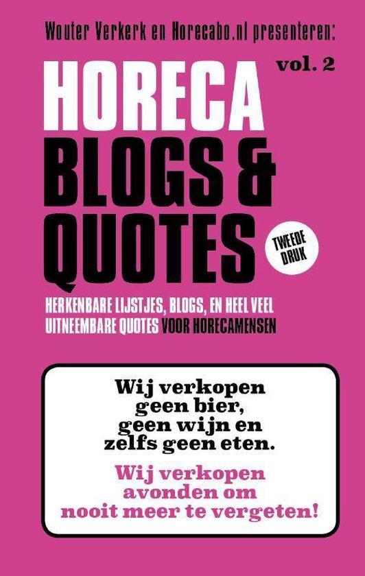 Horeca Blogs en Quotes 2 - Herkenbare lijstjes, blogs en heel veel uitneembare Quotes - Wouter Verkerk  