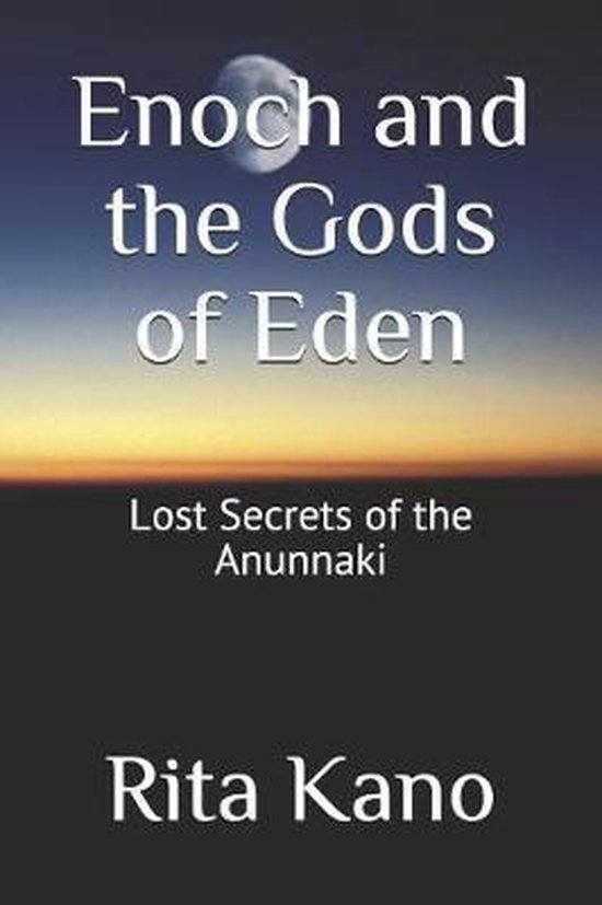 Enoch and the Gods of Eden