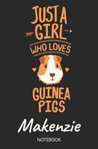 Just A Girl Who Loves Guinea Pigs - Makenzie - Notebook