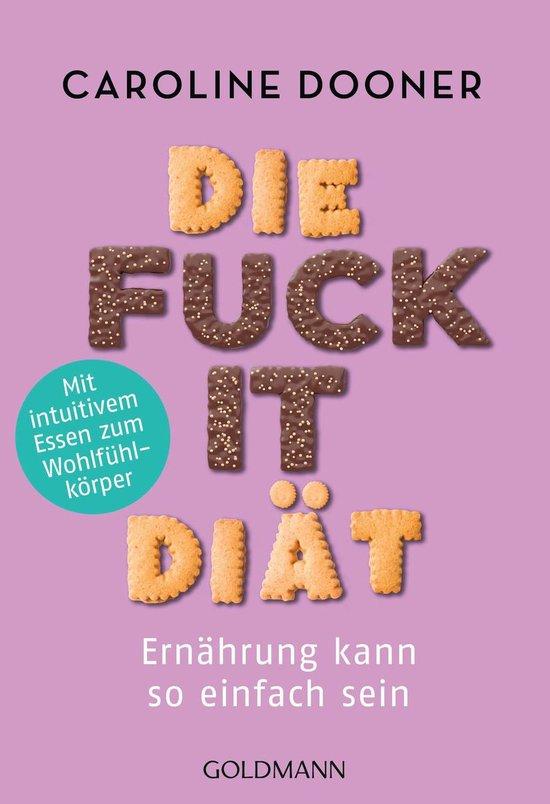 Boek cover Die Fuck-it-Diät van Caroline Dooner (Onbekend)