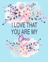 I Love That You Are My Oma
