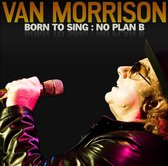 Born To Sing  No Plan B