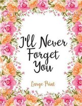 I'll Never Forget You Large Print