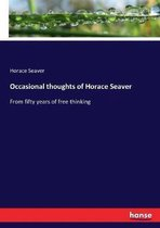 Occasional thoughts of Horace Seaver