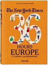NYT. 36 Hours. Europe, 3rd Edition